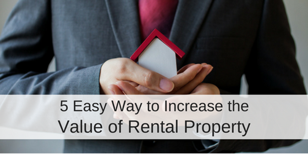 Ways to Increase the Rental  Value of your Home